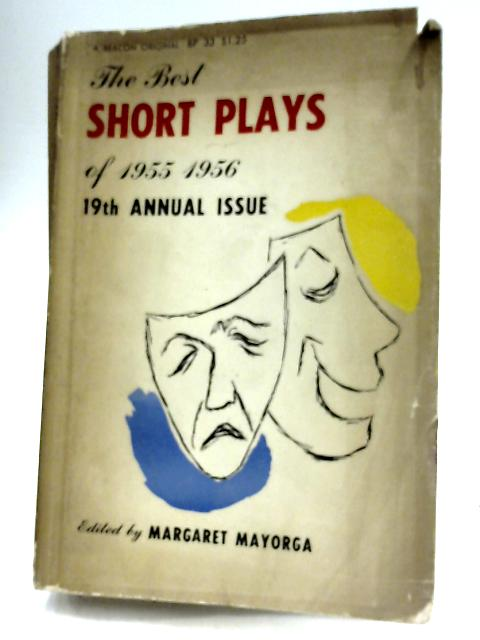 The Best Short Plays of 1955-1956 By Margaret Mayorga (Editor)