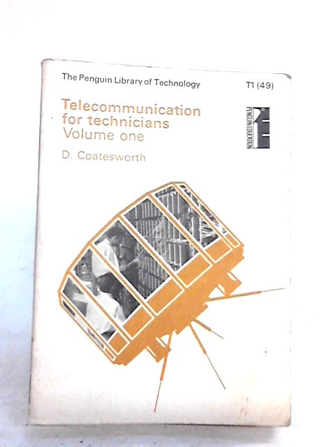 Telecommunications for Technicians. Volume 1. By Coatesworth, D