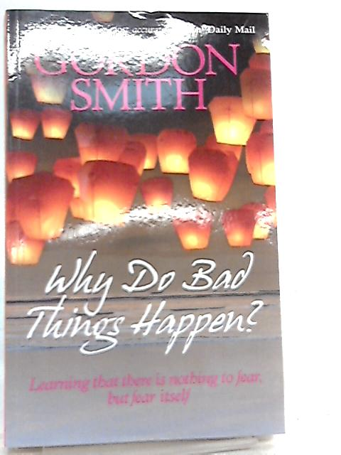 Why Do Bad Things Happen By Smith Gordon