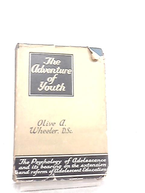 The Adventure of Youth By O. A. Wheeler