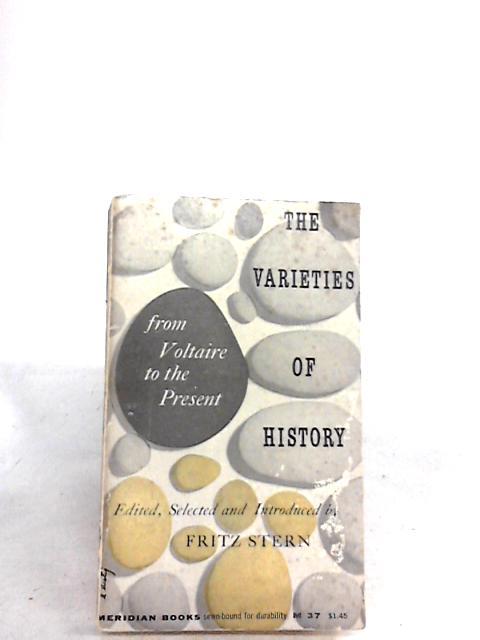 Varieties of History By Stern, F
