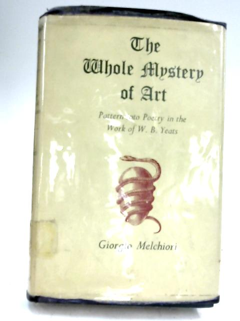 The Whole Mystery Of Art By Giorgio Melchiori