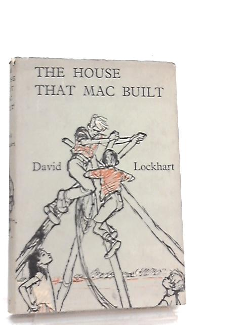 The House that Mac Built By David Lockhart
