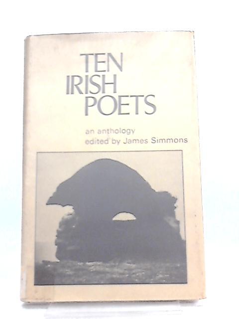 Ten Irish Poets By James Simmons