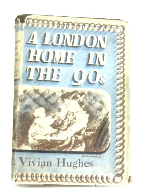 A London Home in the Nineties by M. Vivian Hughes