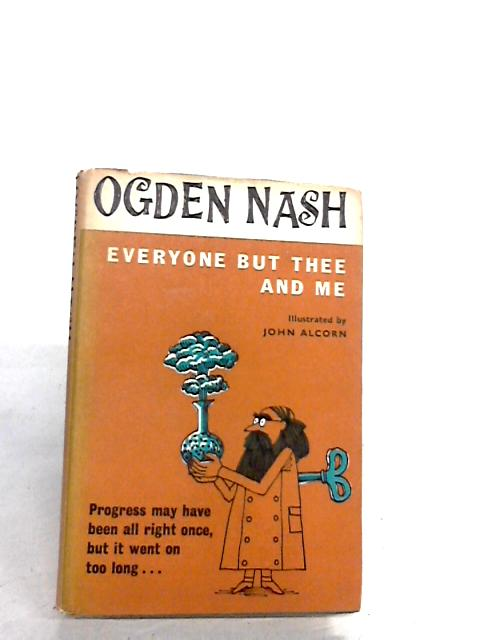 EVERYONE BUT THEE AND ME By OGDEN NASH