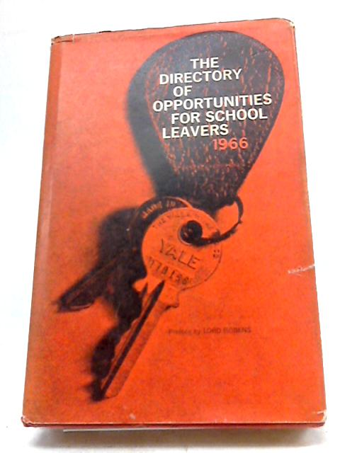The Directory of Opportunities for School Leavers 1966 By Preface by Lord Robens