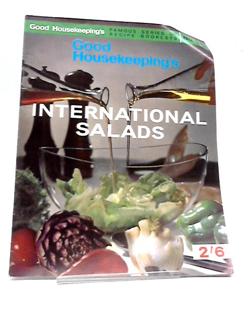 Good Housekeeping's International Salads (Famous Series of Recipe Booklets No. 15) By Good Housekeeping