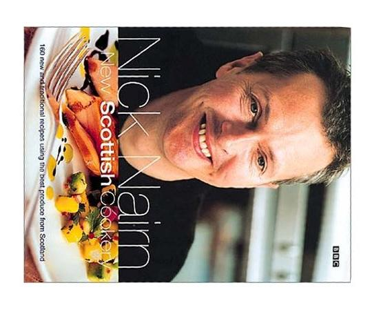 New Scottish Cookery By Nick Nairn