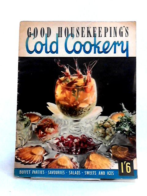 Good Housekeeping's Cold Cookery By Anon