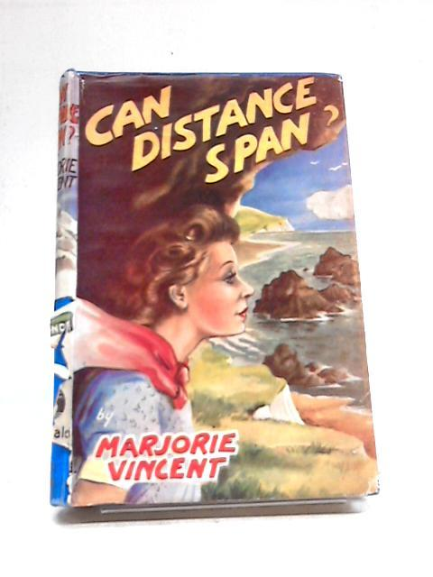 Can Distance Span? By Marjorie VIncent