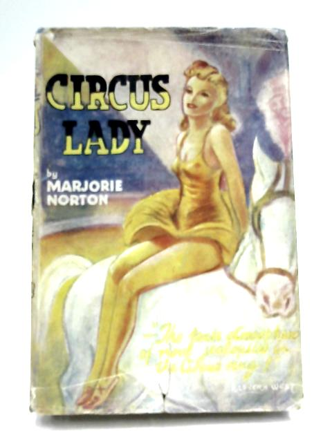 Circus Lady By Marjorie Norton