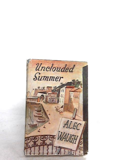 Unclouded Summer By Waugh, A