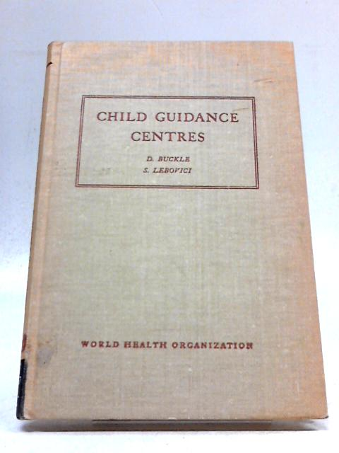 Child Guidance Centres By Buckle D & S Lebovici.