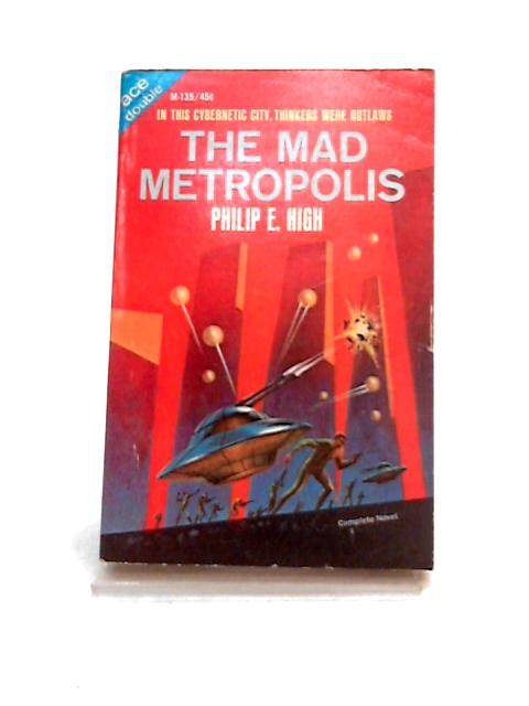 Space Captain; and, The Mad Metropolis by M. Leinster and P.E. High