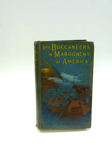 The Buccaneers & Marooners of America by Howard Pyle (Editor)