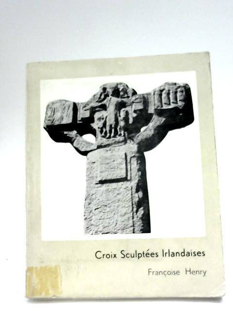 Croix Sculptees Irlandais By Francoise Henry