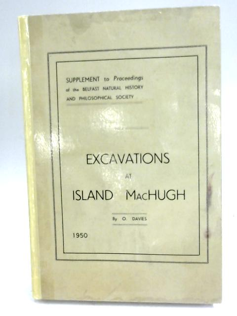 Excavations At Island MacHugh. by Oliver Davies
