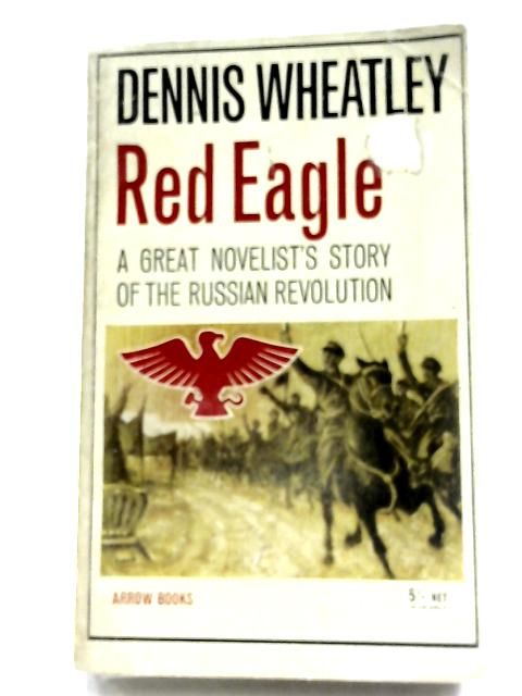 Red Eagle by Dennis Wheatley