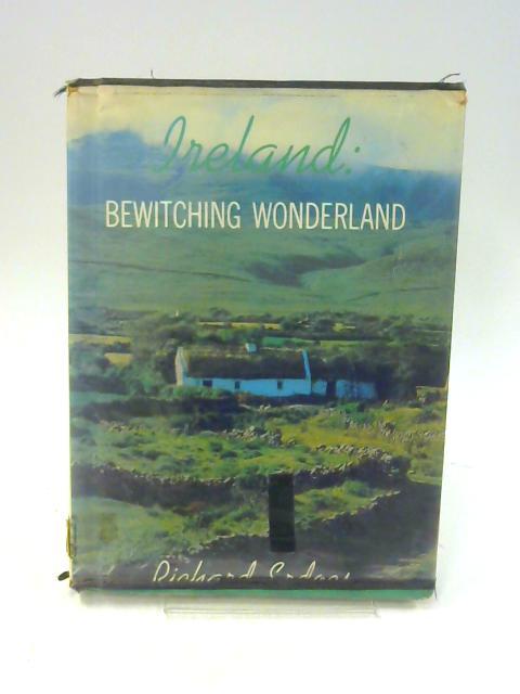 Ireland: Bewitching Wonderland (Dodd, Mead wonderland books) By Erdoes, Richard