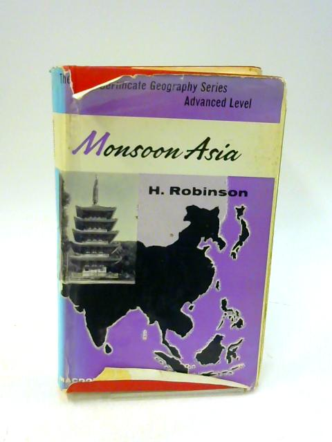 Monsoon Asia by H Robinson By H Robinson