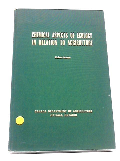Chemical Aspects of Ecology In Relation To Agriculture, July 1957 by Hubert Martin