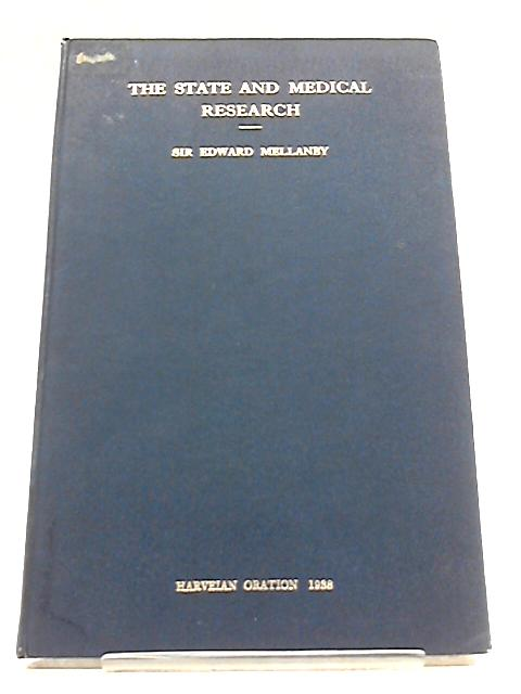 The State and Medical Research. by Edward Mellanby