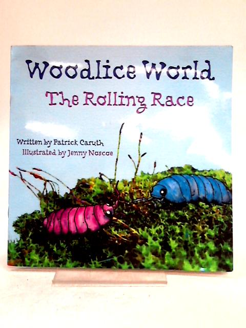 Woodlice World: The Rolling Race by Patrick Caruth