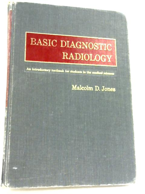 Basic Diagnostic Radiology By Malcolm D. Jones
