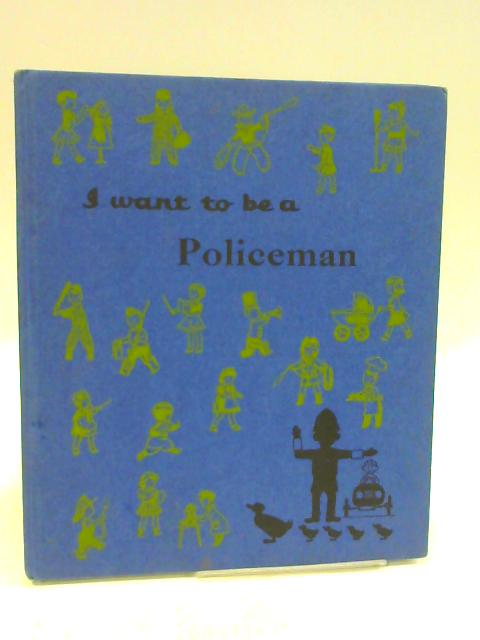 I Want To Be A Policeman By Carla Green