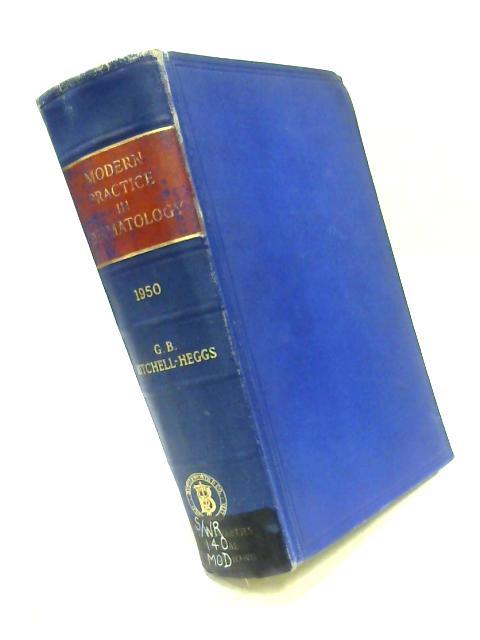 Modern Practice in Dermatology 1950 By G.B. Mitchell-Heggs