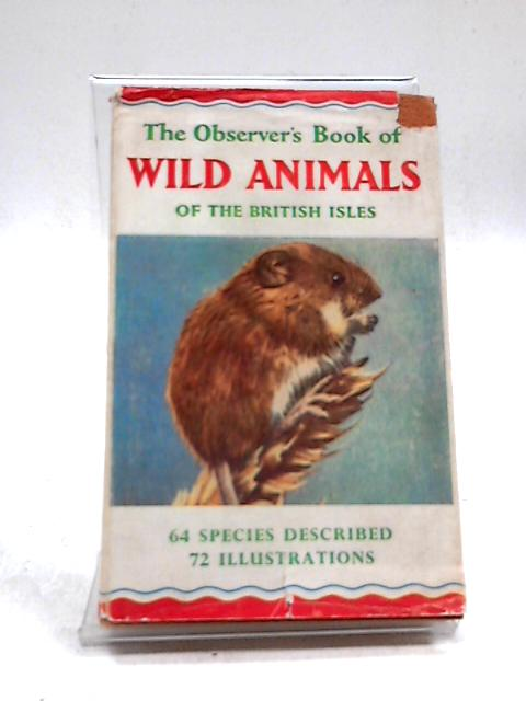 The Observer's Book of Wild Animals of the British Isles. 1964 by Stokoe, W. J.