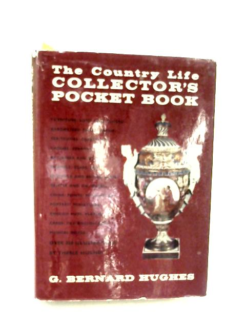 The Country Life Collector's Pocket Book By G. Bernard. Hughes