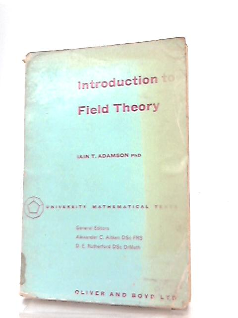 Introduction to Field Theory (Mathematical Texts) by Iain T. Adamson