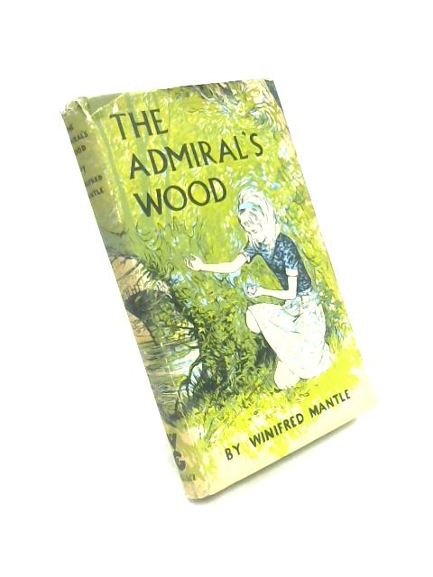 The Admiral's Wood By Winifred Mantle