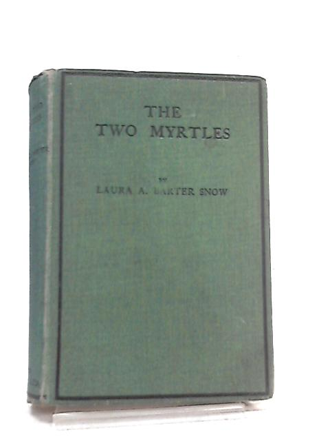 The Two Myrtles by Laura A. Barter Snow