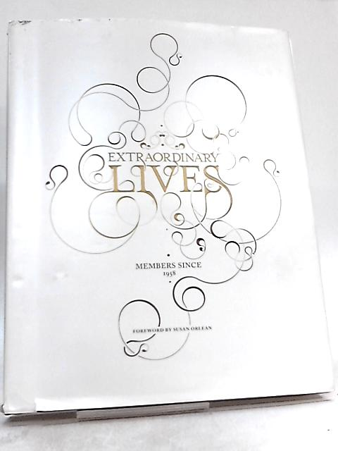 Extraordinary Lives, Members Since 1958 By Susan Orlean (Foreword)
