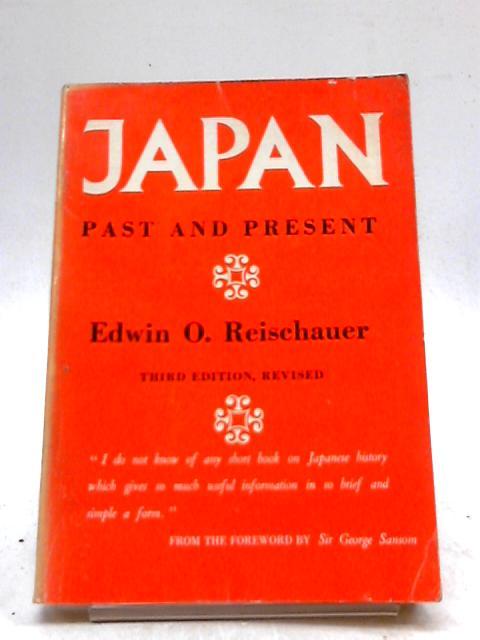 Japan Past Present By Edwin O Reischauer