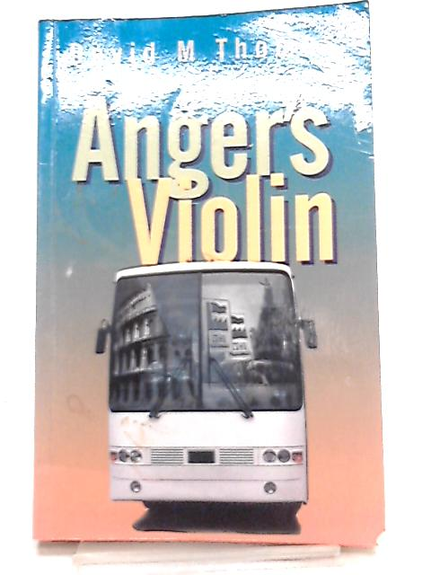 Anger's Violin by David M. Thomas