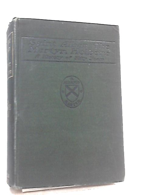 Saint Alban The Martyr, Holborn, A History Of Fifty Years by George W. E. Russell