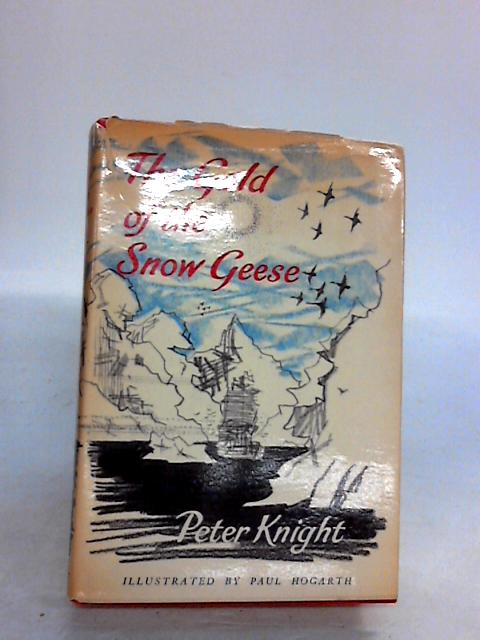 THE GOLD OF THE SNOW GEESE By Knight Peter