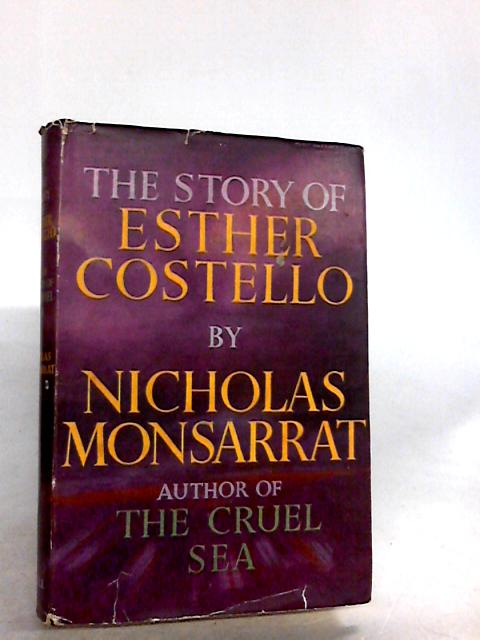 The Story of Esther Costello by Nicholas Monsarrat By Nicholas Monsarrat
