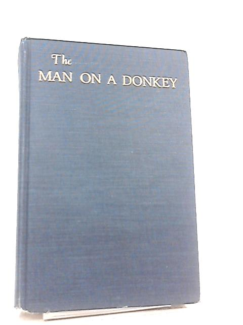 The Man on a Donkey, A Chronicle by H. F. M. Prescoty