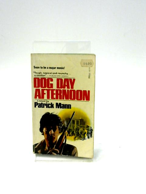 Dog Day Afternoon By Mann,Patrick