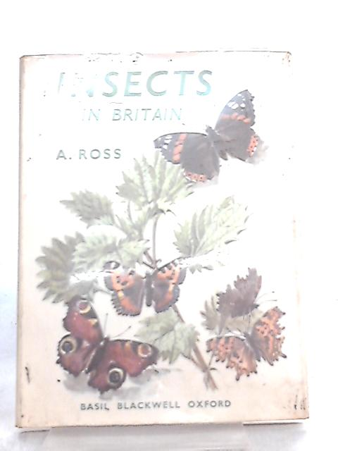 Insects in Britain By Alison Ross