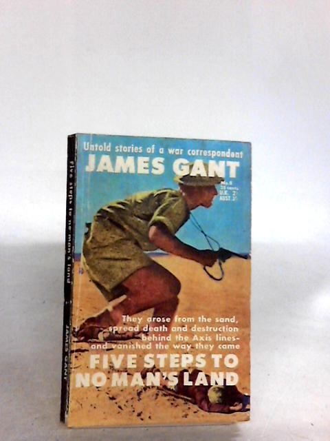 Five Steps to No-Man's Land By Gant,james
