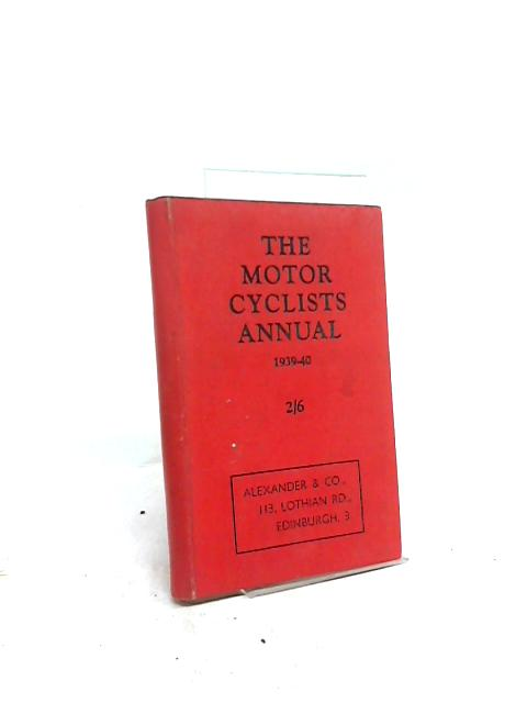 The Motor Cyclists Annual and Buyers' Guide 1939-40 By G. S. Davison