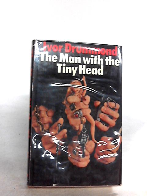 The Man with the Tiny Head By Drummond, Ivor