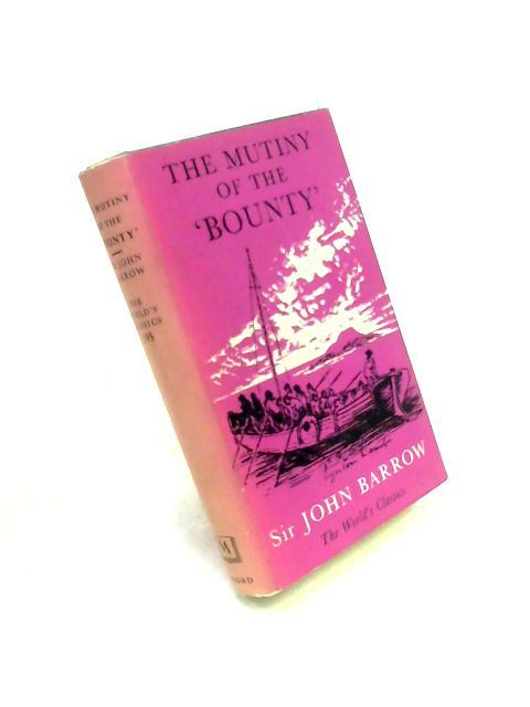 The Mutiny & Piratical Seizure of HMS Bounty by John Barrow