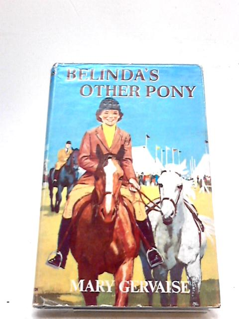 Belinda's Other Pony By Mary Gervaise